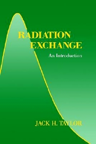 Radiation Exchange, 1st Edition,Jack Taylor,ISBN9780126845600