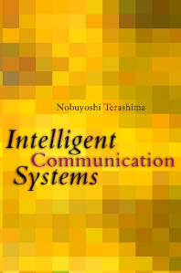 Intelligent Communication Systems - 1st Edition - ISBN: 9780126853513, 9780080518862