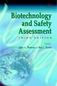 Biotechnology and Safety Assessment, 3rd Edition,John Thomas,Roy Fuchs,ISBN9780126887211