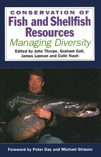 Conservation of Fish and Shellfish Resources, 1st Edition,J. Thorpe,Graham Gall,Jim Lannan,Colin Nash,ISBN9780126906851