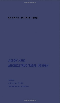 Alloy And Microstructural Design  - 1st Edition - ISBN: 9780126908503, 9780323150163