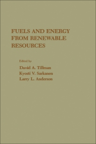 Fuels and Energy From Renewable Resources - 1st Edition - ISBN: 9780126912500, 9780323154628
