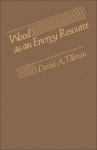 Wood as an Energy Resource - 1st Edition - ISBN: 9780126912609, 9780323158558