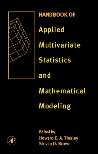 Handbook of Applied Multivariate Statistics and Mathematical Modeling, 1st Edition,Howard Tinsley,Steven Brown,ISBN9780126913606