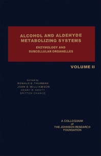 Alcohol and Aldehyde Metabolizing Systems - 1st Edition - ISBN: 9780126914023, 9781483265469