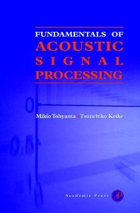 Fundamentals of Acoustic Signal Processing - 1st Edition - ISBN: 9780126926606, 9780080532202