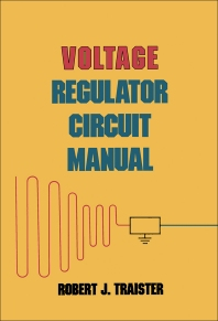 Voltage Regulator Circuit Manual - 1st Edition - ISBN: 9780126974102, 9780323160872