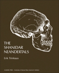 The Shanidar Neandertals - 1st Edition - ISBN: 9780127005508, 9781483276472