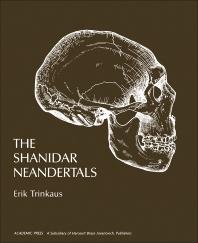 The Shanidar Neandertals - 1st Edition - ISBN: 9780127005508, 9781483276472