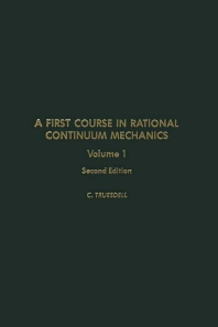 Cover image for A First Course in Rational Continuum Mechanics V1