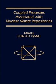 Coupled Processes Associated with Nuclear Waste Repositories - 1st Edition - ISBN: 9780127016207, 9780323142403