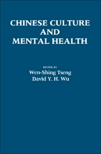 Chinese Culture and Mental Health - 1st Edition - ISBN: 9780127016306, 9781483276274