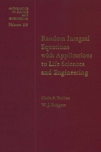 Random Integral Equations with Applications to Life Sciences and Engineering - 1st Edition - ISBN: 9780127021508, 9780080956176