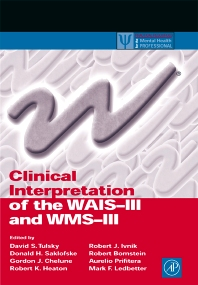 Clinical Interpretation of the WAIS-III and WMS-III, 1st Edition,David Tulsky,Donald Saklofske,Gordon Chelune,Robert Heaton,Robert Ivnik,Robert Bornstein,Aurelio Prifitera,Mark Ledbetter,ISBN9780127035703