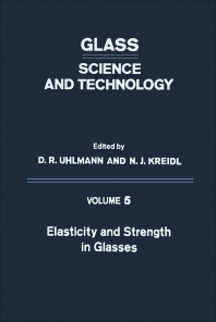 Elasticity and Strength in Glasses - 1st Edition - ISBN: 9780127067056, 9780323157285