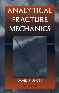 Analytical Fracture Mechanics - 1st Edition - ISBN: 9780127091204, 9780080527192