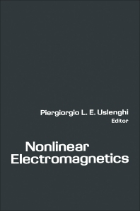 Nonlinear Electromagnetics - 1st Edition - ISBN: 9780127096605, 9780323150392
