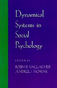 Dynamical Systems in Social Psychology, 1st Edition,Robin Vallacher,Andrzej Nowak,ISBN9780127099903