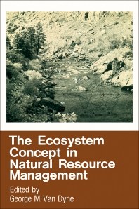 The Ecosystem Concept in Natural Resource Management - 1st Edition - ISBN: 9780127134505, 9780323152242
