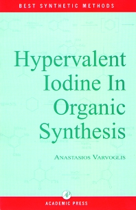 Hypervalent Iodine in Organic Synthesis, 1st Edition,A. Varvoglis,ISBN9780127149752