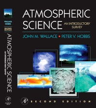 Atmospheric Science, 2nd Edition,John Wallace,Peter Hobbs,ISBN9780127329512