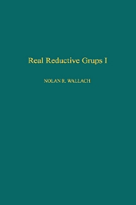 Real Productive Groups I, 1st Edition,Nolan Wallach,ISBN9780127329604