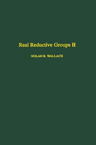 Real Reductive Groups II - 1st Edition - ISBN: 9780127329611, 9780080874524