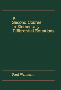 A Second Course in Elementary Differential Equations - 1st Edition - ISBN: 9780127339108, 9781483276601