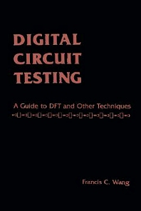 Digital Circuit Testing, 1st Edition,Francis Wong,ISBN9780127345802