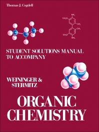Student's Solutions Manual to Accompany Organic Chemistry - 1st Edition - ISBN: 9780127423623, 9780323146456