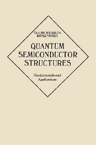 Quantum Semiconductor Structures, 1st Edition,Claude Weisbuch,Borge Vinter,ISBN9780127426808