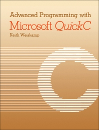 Advanced Programming with Microsoft QuickC - 1st Edition - ISBN: 9780127426846, 9781483265575