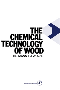 The Chemical Technology of Wood - 1st Edition - ISBN: 9780127434506, 9780323143127