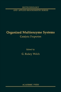 Organized Multienzyme Systems: Catalytic Properties - 1st Edition - ISBN: 9780127440408, 9780323149105