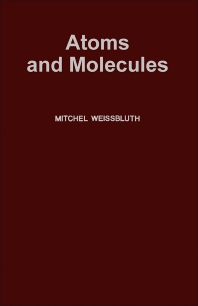 Atoms and Molecules - 1st Edition - ISBN: 9780127444505, 9780323142946