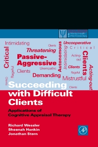 Succeeding with Difficult Clients, 1st Edition,Richard Wessler,Sheenah Hankin,Jonathan Stern,ISBN9780127444703