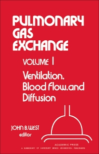 Ventilation, Blood Flow, and Diffusion - 1st Edition - ISBN: 9780127445014, 9780323154550