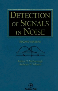 Detection of Signals in Noise, 2nd Edition,Robert McDonough,A. Whalen,ISBN9780127448527