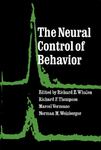 The Neural Control of Behavior - 1st Edition - ISBN: 9780127450506, 9781483265629