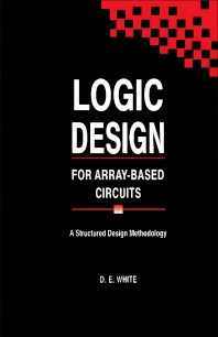 Logic Design for Array-Based Circuits - 1st Edition - ISBN: 9780127466606, 9780323140010