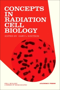 Concepts in Radiation Cell Biology - 1st Edition - ISBN: 9780127473505, 9780323157162