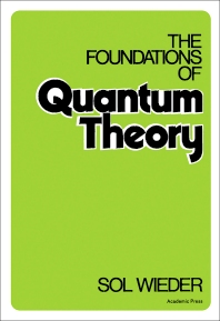 The Foundations of Quantum Theory - 1st Edition - ISBN: 9780127490502, 9780323141710