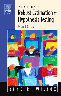 Introduction to Robust Estimation and Hypothesis Testing, 2nd Edition,Rand Wilcox,ISBN9780127515427