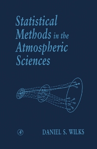 Statistical Methods in the Atmospheric Sciences - 1st Edition - ISBN: 9780127519654, 9780080541723