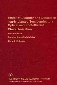 Effect of Disorder and Defects in Ion-Implanted Semiconductors: Optical and Photothermal Characterization, 1st Edition,Robert Willardson,Eicke Weber,Constantinos Christofides,Gerard Ghibaudo,ISBN9780127521466