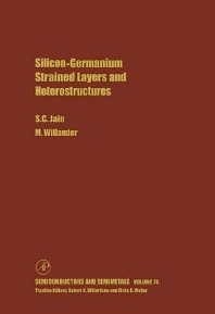 Silicon-Germanium Strained Layers and Heterostructures, 1st Edition,M. Willander,Suresh Jain,ISBN9780127521831