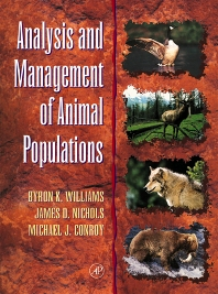 Analysis and Management of Animal Populations, 1st Edition,Byron Williams,James Nichols,Michael Conroy,ISBN9780127544069
