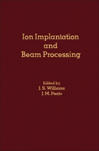 Ion Implantation and Beam Processing - 1st Edition - ISBN: 9780127569802, 9781483220642