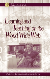 Learning and Teaching on the World Wide Web, 1st Edition,Christopher Wolfe,ISBN9780127618913