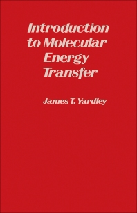 Introduction to Molecular Energy Transfer - 1st Edition - ISBN: 9780127685502, 9780323156035